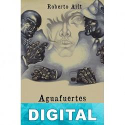 Aguafuertes porteñas Roberto Arlt