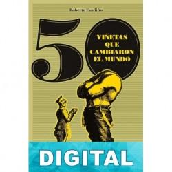 50 viñetas que cambiaron el mundo Roberto Fandiño