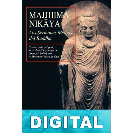 Majjhima Nik?ya. Los sermones medios del Buddha Anónimo