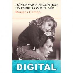 Dónde vais a encontrar un padre como el mío Rossana Campo