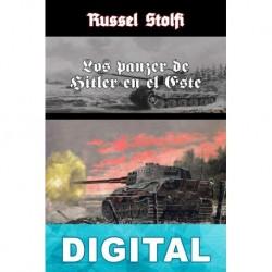 Los panzer de Hitler en el Este Russel Stolfi