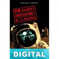 20 grandes conspiraciones de la Historia Santiago Camacho