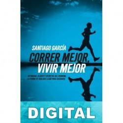 Correr mejor, vivir mejor Santiago García