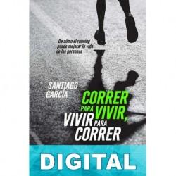 Correr para vivir, vivir para correr Santiago García