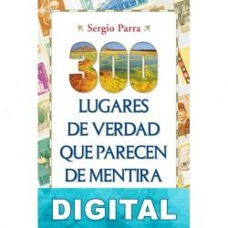 300 lugares de verdad que parecen de mentira Sergio Parra