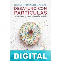 Desayuno con partículas Sonia Fernández-Vidal & Francesc Miralles
