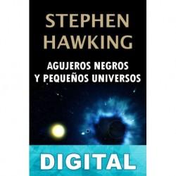 Agujeros negros y pequeños universos Stephen Hawking