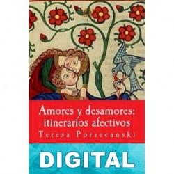 Amores y desamores: itinerarios afectivos Teresa Porzecanski