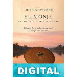 El monje: una historia de amor verdadero Thich Nhat Hanh