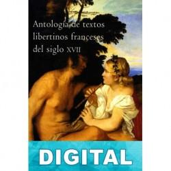Antología de textos libertinos franceses del siglo XVII Varios autores