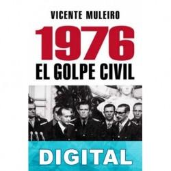 1976. El golpe civil Vicente Muleiro