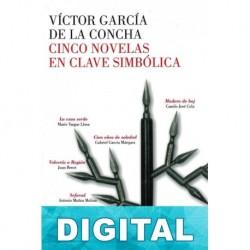 Cinco novelas en clave simbólica Víctor García de la Concha