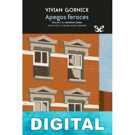 Apegos feroces Vivian Gornick