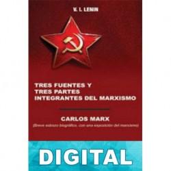 Tres fuentes y tres partes integrantes del marxismo Vladimir Ilich Ulianov «Lenin»