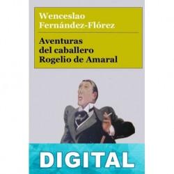 Aventuras del caballero Rogelio de Amaral Wenceslao Fernández Flórez