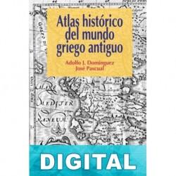 Atlas histórico del mundo griego antiguo Adolfo J. Domínguez & José Pascual