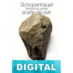 Aforismos sobre el arte de vivir Arthur Schopenhauer