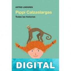 Pippi Calzaslargas. Todas las historias Astrid Lindgren