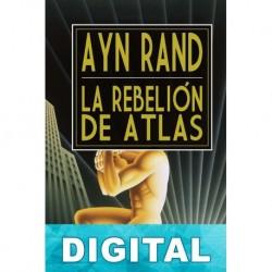 La rebelión de Atlas Ayn Rand