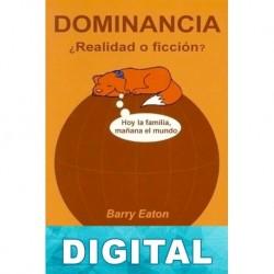 Dominancia: ¿Realidad o ficción?