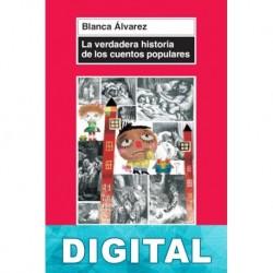 La verdadera historia de los cuentos populares Blanca Álvarez