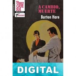 A cambio, muerte (2ª Ed.) Burton Hare