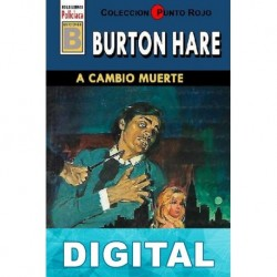 A cambio, muerte (3ª Ed.) Burton Hare