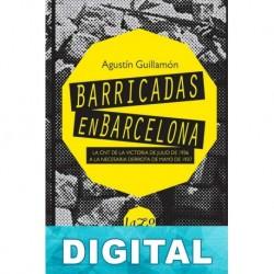 Barricadas en Barcelona Agustin Guillamón