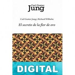 El secreto de la Flor de Oro Carl Gustav Jung & Richard Wilhelm