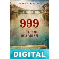 999. El último guardián Carlo A. Martigli