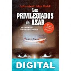 Los privilegiados del azar Carlos Alberto Felipe Martell