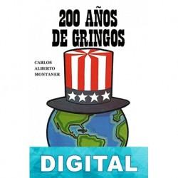 200 años de gringos Carlos Alberto Montaner