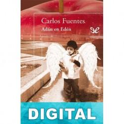Adán en Edén Carlos Fuentes