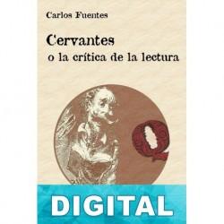 Cervantes o la crítica de la lectura Carlos Fuentes