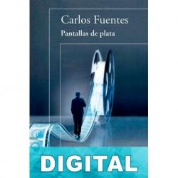 Pantallas de plata Carlos Fuentes
