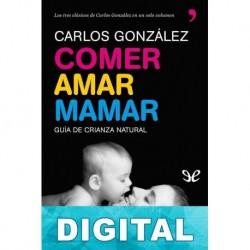 Comer, amar, mamar Carlos González